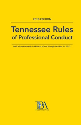 Tennessee Rules of Professional Conduct 2018 Edition